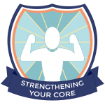 Badge: Strengthening Your Core